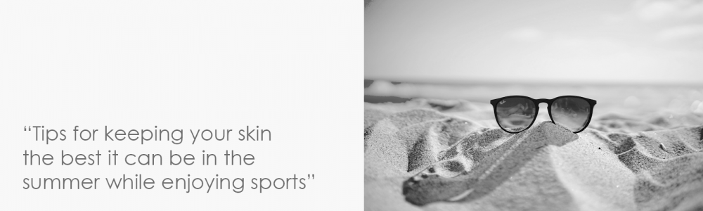 Summertime, summersports: simple tips for skin care during and after summer