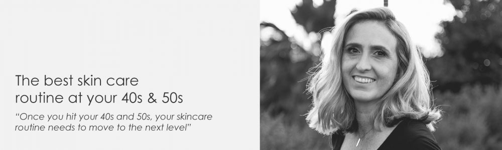 The best skincare routine for your 40s